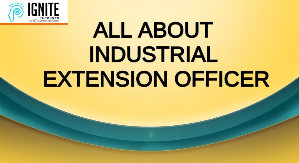 ALL ABOUT INDUSTRIAL EXTENSION OFFICER