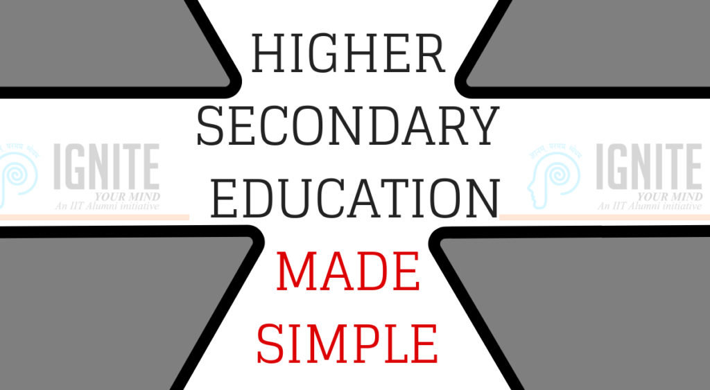 Higher Secondary Education Made Simple