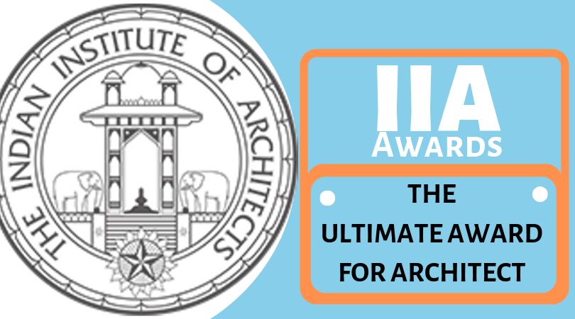 IIA Awards: The Ultimate Award for an Architect